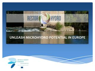 UNLEASH MICROHYDRO POTENTIAL IN EUROPE