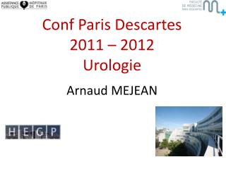 Conf  Paris Descartes 2011 – 2012 Urologie