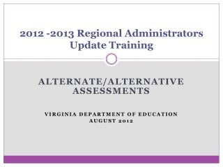2012 -2013 Regional Administrators Update Training