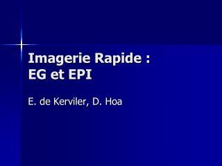 Imagerie Rapide : EG et EPI