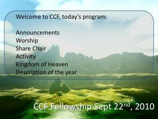 CCF Fellowship Sept 22 nd , 2010