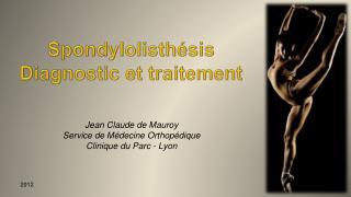 Spondylolisthésis Diagnostic et traitement