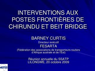 INTERVENTIONS AUX POSTES FRONTIÈRES DE CHIRUNDU ET BEIT BRIDGE