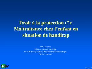 Droit  à la protection (?):  Maltraitance  chez  l'enfant  en situation de handicap