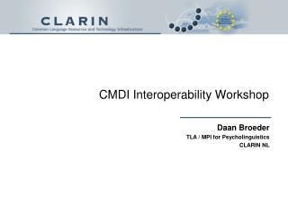 CMDI Interoperability Workshop