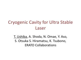 Cryogenic Cavity for Ultra  S table  L aser