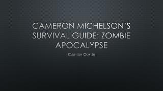 Cameron Michelson's Survival Guide: Zombie Apocalypse