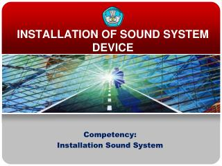 INSTALLATION OF SOUND SYSTEM DEVICE