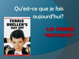 """LES VERBES """"REFLEXIFS"""""""