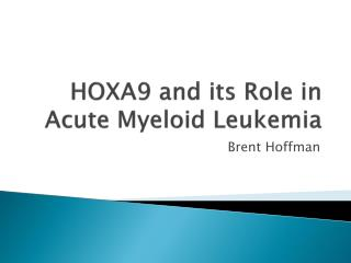 HOXA9 and its Role in Acute Myeloid Leukemia
