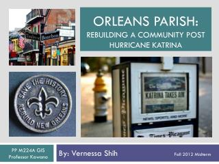 ORLEANS parish:  Rebuilding a community Post hurricane Katrina