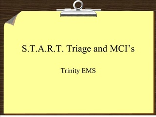 S.T.A.R.T. Triage and MCI s