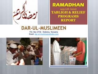 DAR-UL-MUSLIMEEN P.O. Box 2736 - Dodoma, Tanzania Email:  dar-ul-muslimeen@raha.com