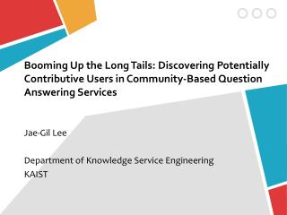 Jae-Gil  Lee Department of Knowledge Service Engineering KAIST