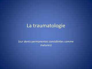 La traumatologie