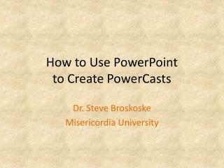 How to Use PowerPoint to Create  PowerCasts