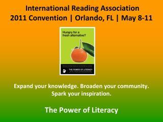 International Reading Association 2011 Convention | Orlando, FL | May 8-11