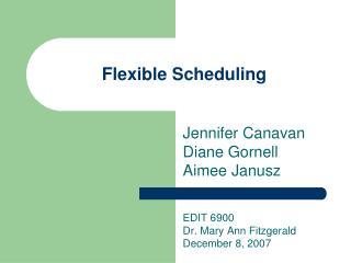 Flexible Scheduling