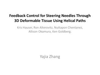Feedback Control for Steering Needles Through 3D Deformable Tissue Using Helical Paths