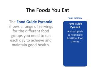 The Foods You Eat