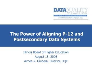 The Power of Aligning P-12 and Postsecondary Data Systems