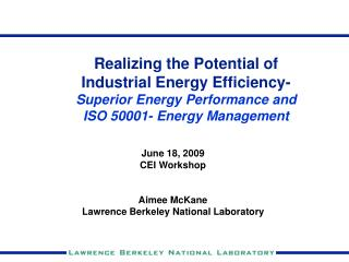Realizing the Potential of  Industrial Energy Efficiency- Superior Energy Performance and  ISO 50001- Energy Management