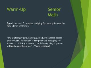 Warm-Up					 Senior 										Math