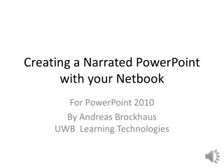 Creating a Narrated PowerPoint with your Netbook