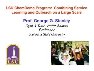 LSU ChemDemo Program:  Combining Service Learning and Outreach on a Large Scale