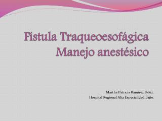 Fístula  Traqueoesofágica  Manejo anestésico