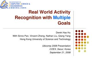 Real World Activity Recognition with  Multiple  Goals