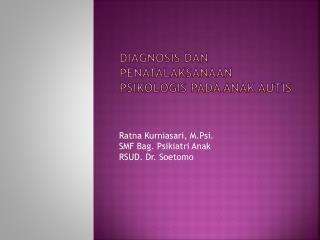 Diagnosis dan penatalaksanaan psikologis pada anak autis