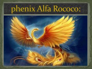 phenix  Alfa  Rococo :