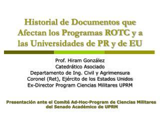 Historial de Documentos que Afectan los Programas ROTC y a las Universidades de PR y de EU