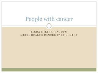 People with cancer