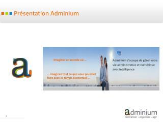 Pr�sentation Adminium