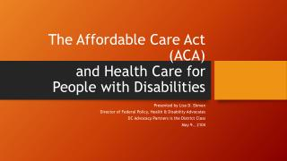 The Affordable Care Act (ACA) and Health Care for  People with Disabilities