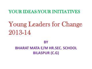 BY BHARAT MATA E/M HR.SEC. SCHOOL BILASPUR (C.G)