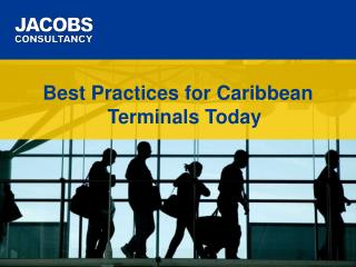 Best Practices for Caribbean Terminals Today