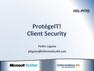 ProtégeIT ! Client Security