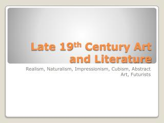 Late 19 th  Century Art and Literature