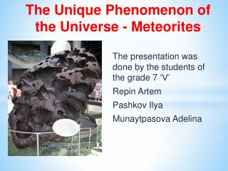 The Unique  Phenomenon  of the  Universe - Meteorites