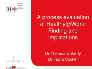 A process evaluation  of  Healthy@Work : Finding and implications