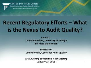 Recent Regulatory Efforts � What is the Nexus to Audit Quality?