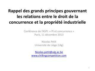 Conférence  de l'ASPI: « PI et concurrence» Paris, 11 décembre 2013 Nicolas Petit