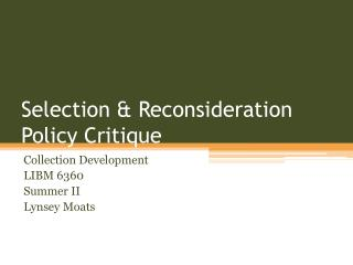 Selection & Reconsideration Policy Critique