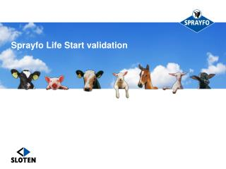 Sprayfo Life Start validation