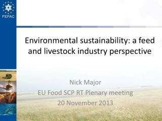 Environmental sustainability: a feed and livestock industry perspective