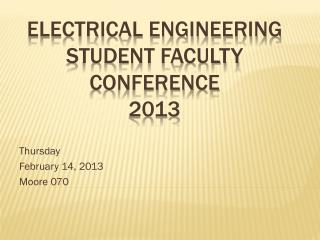 Electrical Engineering  Student Faculty  Conference  2013
