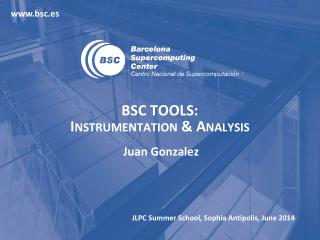 BSC TOOLS: Instrumentation &  Analysis